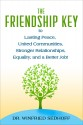 The Friendship Key To Lasting Peace, United Communities, Strong Relationships, Equality, And A Better Job