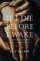 If I Die Before I Wake: