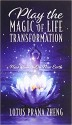 Play The Magic of Life Transformation