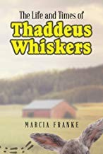 The Life And Times Of Thaddeus Whiskers