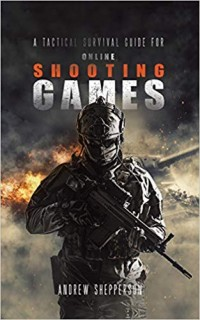 A Tactical Survival Guide For Online Shooting Games