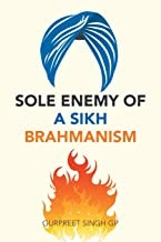 Sole Enemy of a SIKH Brahmanism