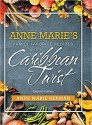 Anne Maries Family Favorite Recipes with a Caribbean Twist