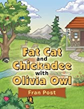 Fat Cat and Chickadee with Olivia Owl