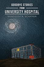 Goodbye Stories From University Hospital
