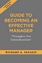 Guide To Becoming An Effective Manager: Thoughts For Consideration