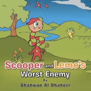 Scooper and Lemo?s Worst Enemy