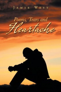 Poems, Tears and Heartache