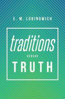 Traditions Versus Truth