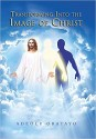 Transforming Into the Image of Christ