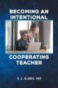 Becoming An Intentional Cooperating Teacher
