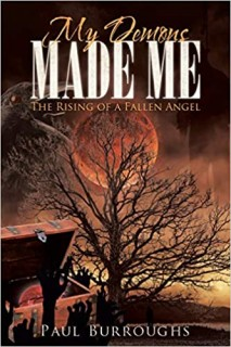 My Demons Made Me: The Rising Of A Fallen Angel
