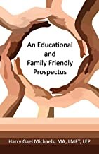 AN EDUCATIONAL AND FAMILY FRIENDLY PROSPECTUS