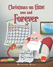 CHRISTMAS ON TIME NOW AND FOREVER