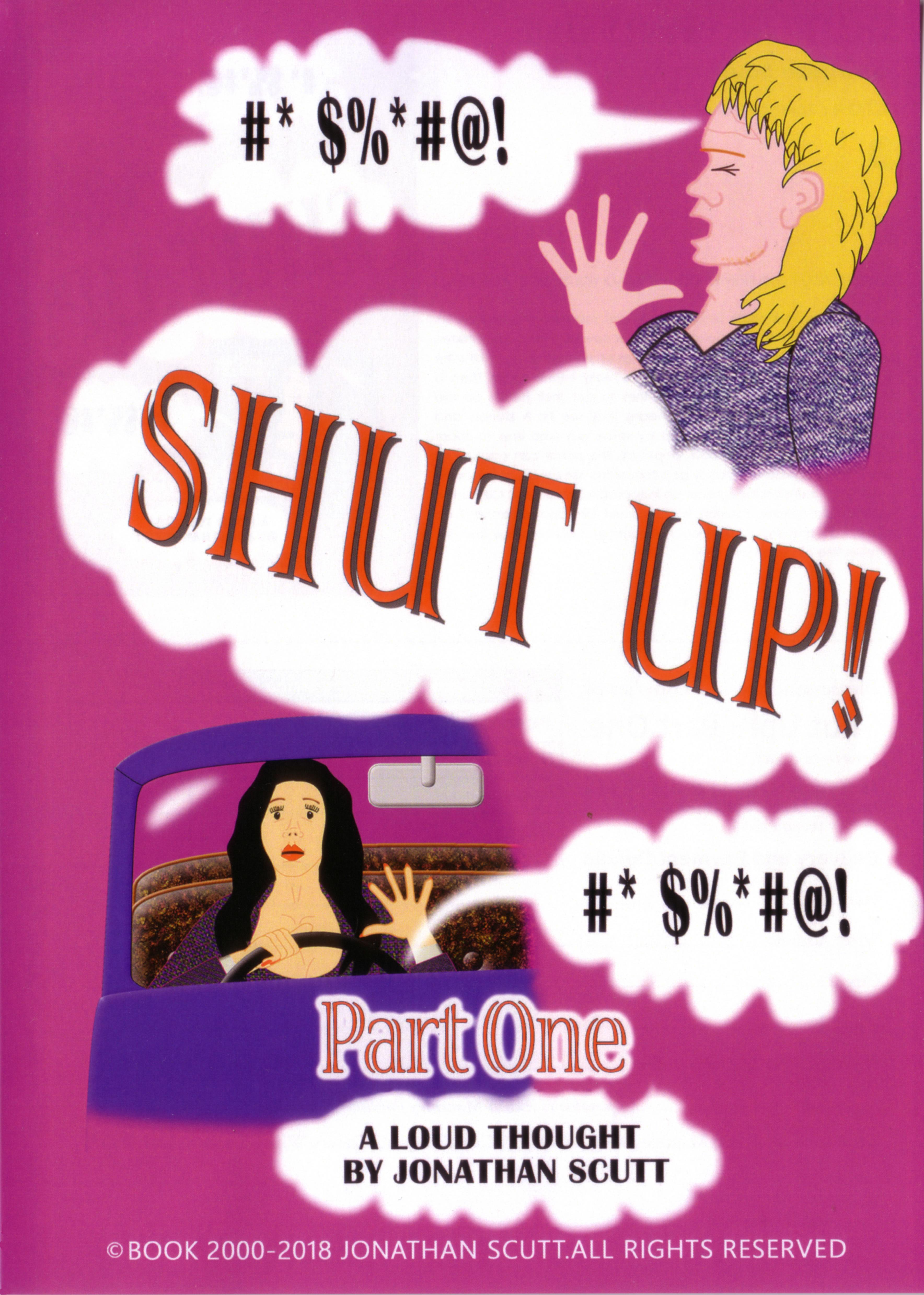 SHUT UP! - Part One