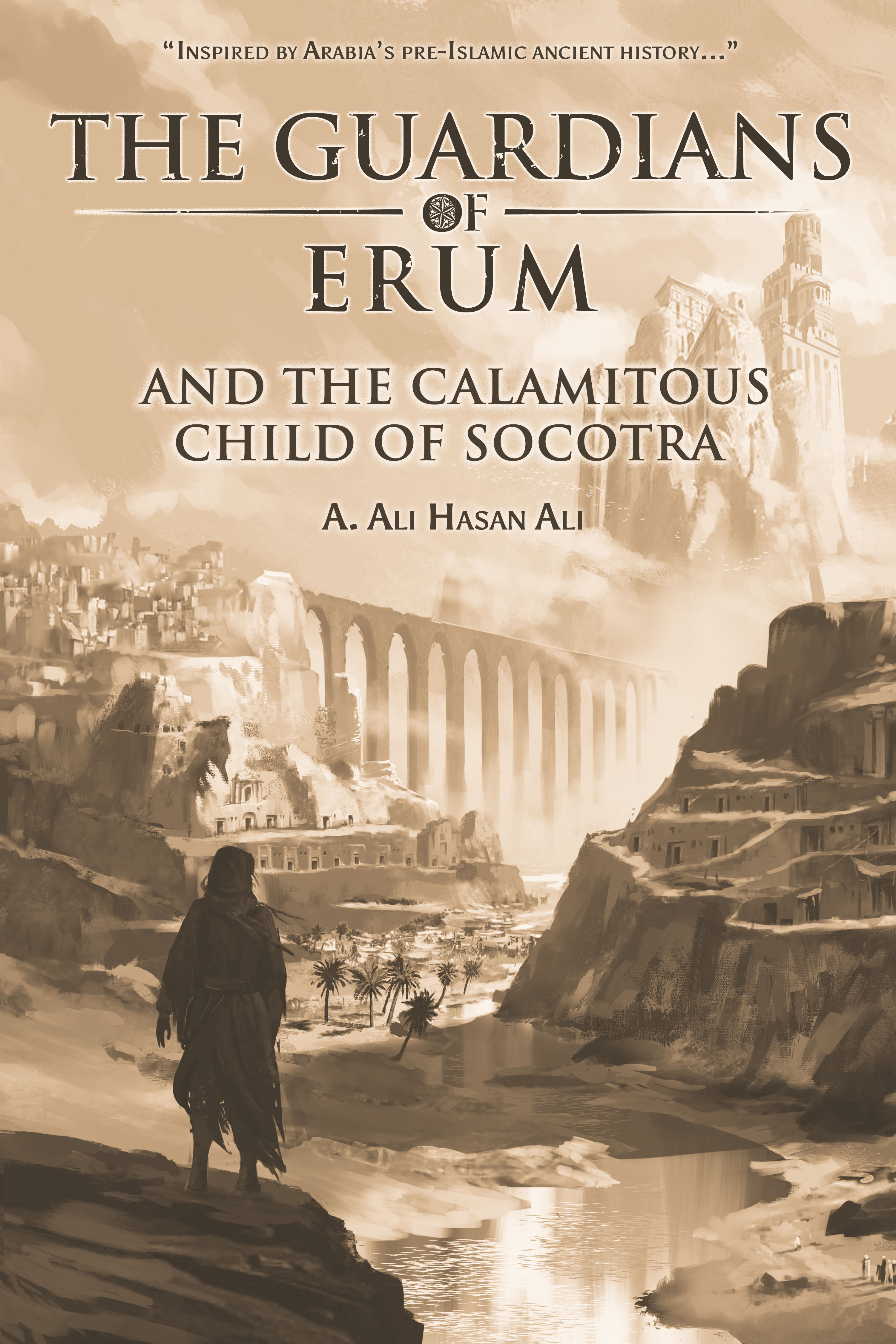 THE GUARDIANS OF ERUM AND THE CALAMITOUS CHILD OF SOCOTRA