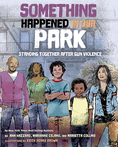 SOMETHING HAPPENED IN OUR PARK: STANDING TOGETHER AFTER GUN VIOLENCE