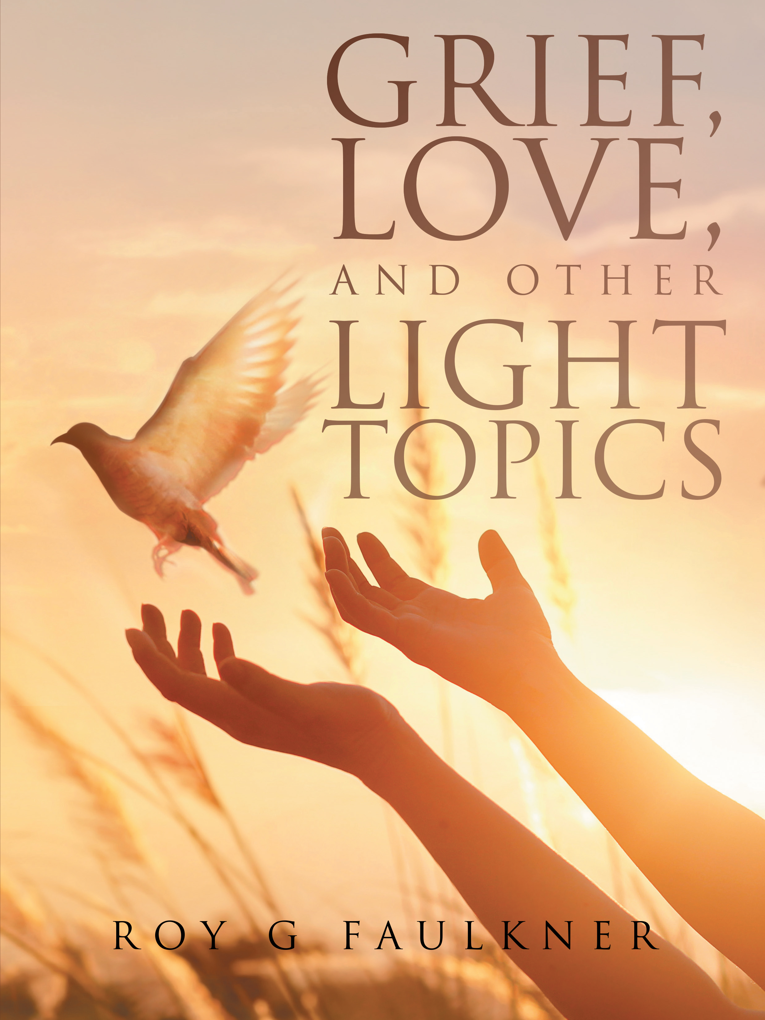 GRIEF, LOVE, AND OTHER LIGHT TOPICS