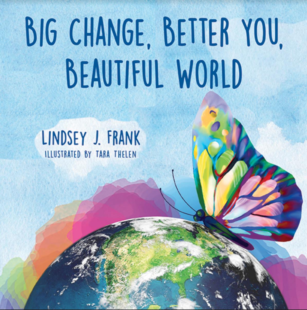 BIG CHANGE, BETTER YOU, BEAUTIFUL WORLD