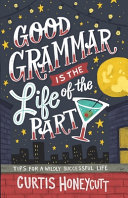 Good Grammar is the Life of the Party