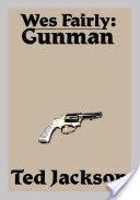 WES FAIRLY: GUNMAN