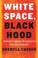 WHITE SPACE, BLACK HOOD