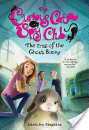 Curious Cat Spy Club #6: Trail of the Ghost Bunny