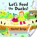 Let's Feed the Ducks!