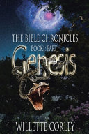 THE BIBLE CHRONICLES: GENESIS: BOOK 1: PART 1