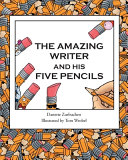 THE AMAZING WRITER AND HIS FIVE PENCILS