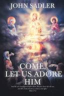 Come Let Us A dore Him