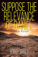 Suppose The Relevance Of Daniel