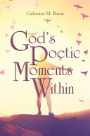 GODS POETIC MOMENTS WITHIN