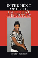 IN THE MIDST OF IT ALL, I STILL HAVE THE VICTORY