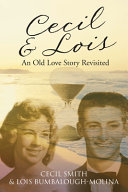 CECIL & LOIS AN OLD LOVE STORY REVISITED
