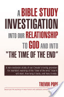 A BIBLE STUDY INVESTIGATION INTO OUR RELATIONSHIP TO GOD AND INTO