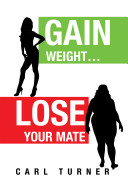 Gain Weight... Lose Your Mate
