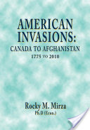 American Invasions: Canada to Afghanistan, 1775 to 2010