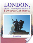 LONDON, THE CITY OF ANGELS AND OLYMPICS: TOWARDS GREATNESS