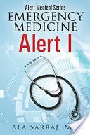 Alert Medical Series: Emergency Medicine Alert I