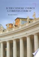 Is the Catholic Church a Christian Church?