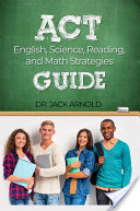 ACT English, Reading, Science and Math Guide