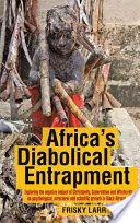 Africas Diabolical Entrapment