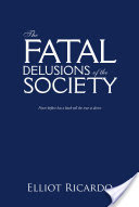 THE FATAL DELUSIONS OF THE SOCIETY