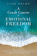 A Crash Course in Emotional Freedom