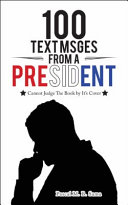 100 Text Msges from a President