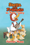 Stella and Friends in West Valley