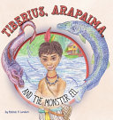 TIBERIUS, ARAPAIMA AND THE MONSTER EEL
