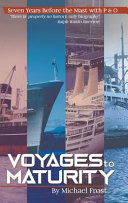 Voyages To Maturity Seven Years Before The Mast With P&o