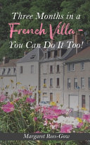 Three Months in a French Villa - You Can Do It Too !